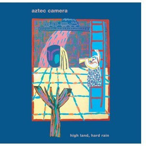Aztec Camera – High Land, Hard Rain