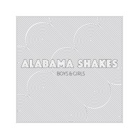 Alabama Shakes: Boys & Girls