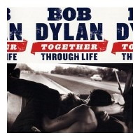 Bob Dylan – Together Through Life