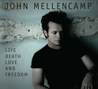 John Mellencamp – Life, Death, Love and Freedom