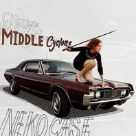 Neko Case – Middle Cyclone