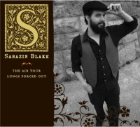 Sarazin Blake – The Air Your Lungs Forced Out