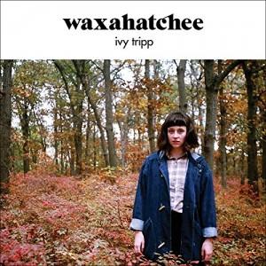 Waxahatchee – Ivy Trip