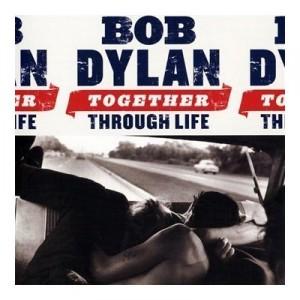 Bob Dylan – Together Through Life
