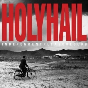 Holyhail – Independent Pleasure Club